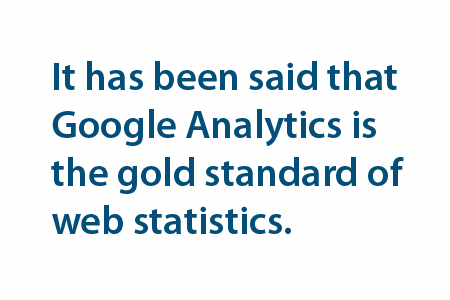 It has been said that Google Analytics is the gold standard of web statistics.