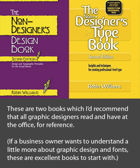 The Non-Designers Design Book and The Non-Designer's Type Book. By Robin Williams.